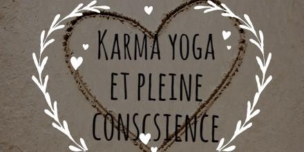 Le karma yoga, pratiquer à chaque instant